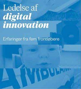Digital innovation; Sådan får du succes med ledelse af digitalisering